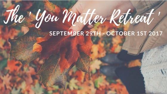 The ' You Matter ' Retreat